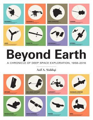 Beyond Earth: A Chronicle of Deep Space Exploration, 1958-2016