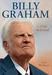 Billy Graham: A Life Well Lived 22174293
