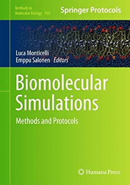 Biomolecular Simulations: Methods and Protocols 9781627030168
