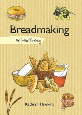 Breadmaking: Self-Sufficiency 9781620870532