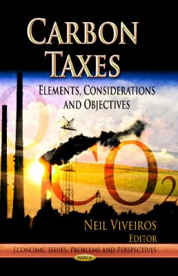 Carbon Taxes: Elements, Considerations and Objectives 9781626181489