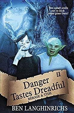 Danger Tastes Dreadful: A Middle Grade Fantasy (Bernie & Tish)