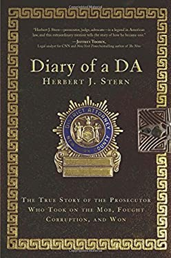 Diary of a Da: The True Story of the Prosecutor Who Took on the Mob, Fought Corruption, and Won 9781620871676