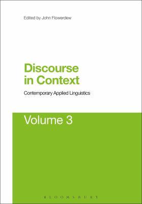 Discourse in Context: Contemporary Applied Linguistics 9781623563059