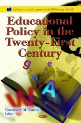 Educational Policy in the Twenty-First Century 9781621000327