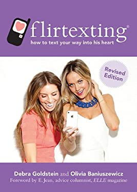 Flirtexting: How to Text Your Way Into His Heart 9781620871836