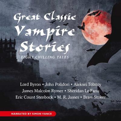 Great Classic Vampire Stories 9781620641118