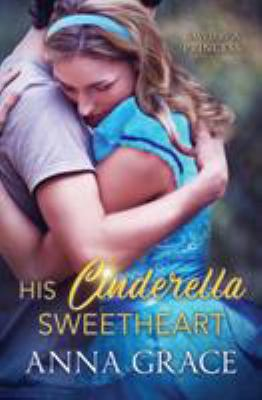His Cinderella Sweetheart: A Contemporary Romance