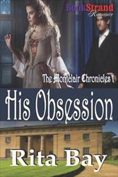 His Obsession [Montclair Chronicles 1] (Bookstrand Publishing Romance) 19298305