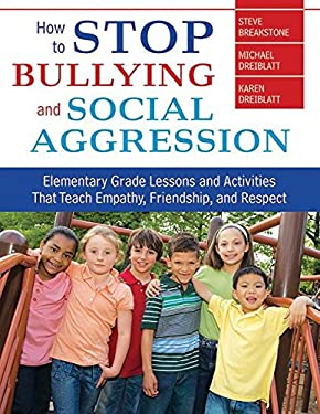 How to Stop Bullying and Social Aggression: Elementary Grade Lessons and Activities That Teach Empathy, Friendship, and Respect 9781620872185
