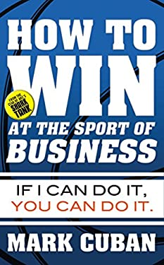 How to Win at the Sport of Business : If I Can Do It, You Can Do It