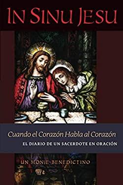 In Sinu Jesu: Cuando el Corazn Habla al CoraznEl Diario de un Sacerdote en Oracin (Spanish edition)