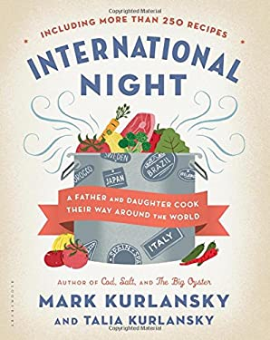 International Night: A Father and Daughter Cook Their Way Around the World Including More Than 250 Recipes 9781620400272