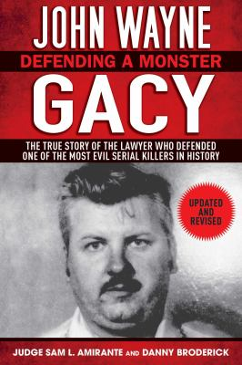 John Wayne Gacy: Defending a Monster 9781620870716
