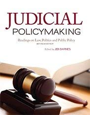 Judicial Policymaking: Readings on Law, Politics and Public Policy (Revised Edition)