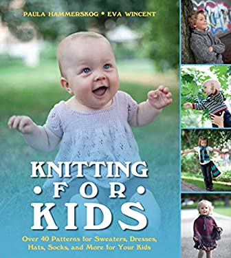 Knitting for Kids: Over 40 Patterns for Sweaters, Dresses, Hats, Socks, and More for Your Kids 9781620870686