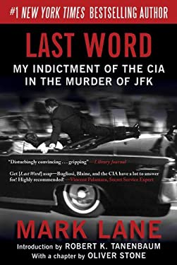 Last Word: My Indictment of the CIA in the Murder of JFK 9781620870709