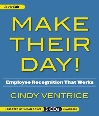 Make Their Day!: Employee Recognition That Works 9781620640548