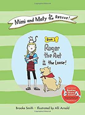 Mimi and Maty to the Rescue!: Book 1: Roger the Rat Is on the Loose! 9781620872529