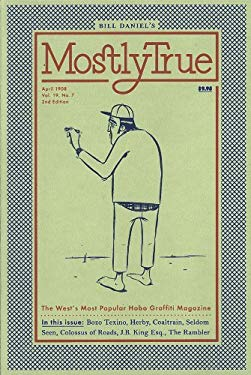 Mostly True: The West's Most Popular Hobo Graffiti Magazine 9781621064435