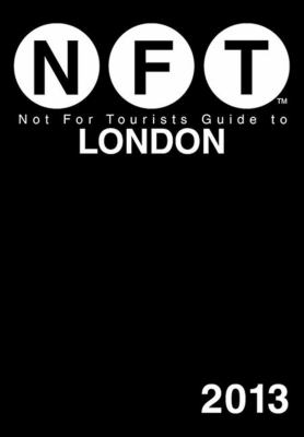 Not for Tourists Guide to London 2013 9781620870815