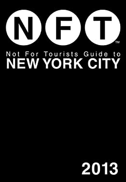 Not for Tourists Guide to New York City 2013 9781620870839