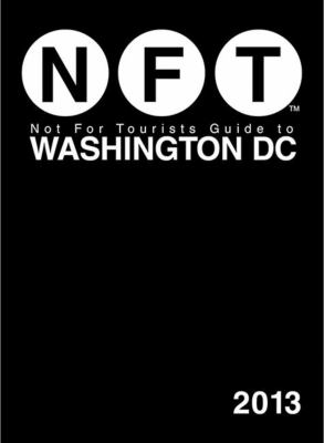Not for Tourists Guide to Washington DC 2013 9781620870877