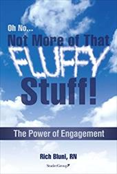 Oh No...Not More of That Fluffy Stuff! The Power of Engagement 21729156