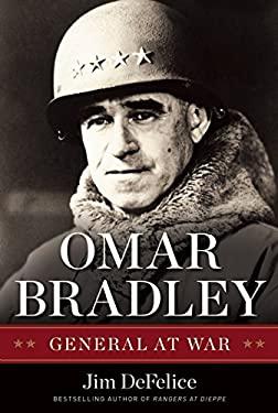 Omar Bradley: General at War 9781621570417