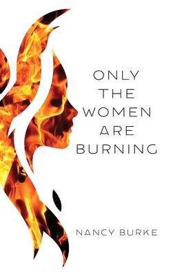 Only the Women are Burning