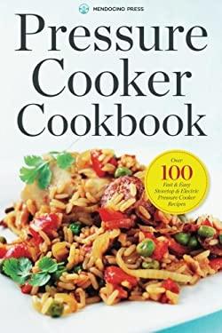 PRESSURE COOKER COOKBOOK: OVER 100 FAST