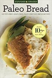 Paleo Bread: Gluten-Free, Grain-Free, Paleo-Friendly Bread Recipes 21073653