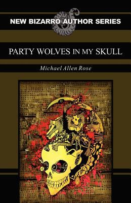 Party Wolves in My Skull 9781621050063