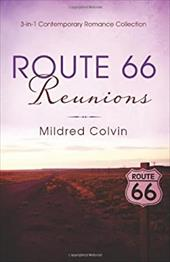 Route 66 Reunions: 3-in-1 Contemporary Romance Collection 21450635