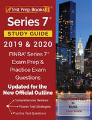 Series 7 Study Guide 2019 & 2020: FINRA Series 7 Exam Prep & Practice Exam Questions [Updated for the New Official Outline]
