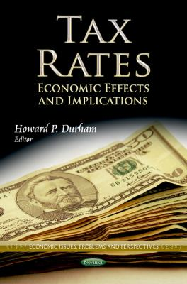 Tax Rates: Economic Effects & Implications 9781624172151