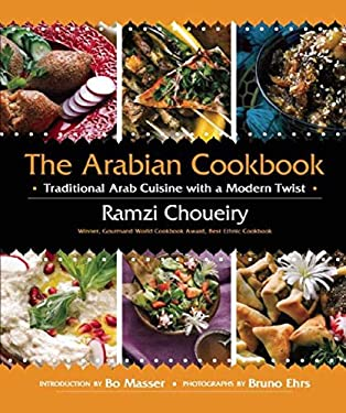 The Arabian Cookbook: Traditional Arab Cuisine with a Modern Twist 9781620870488
