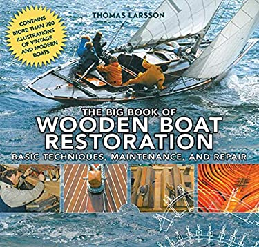 The Big Book of Wooden Boat Restoration: Basic Techniques, Maintenance, and Repair 9781620870518