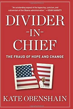Divider-In-Chief: The Fraud of Hope and Change 9781621570110