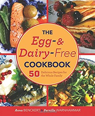 The Egg- And Dairy-Free Cookbook: 50 Delicious Recipes for the Whole Family 9781620872130