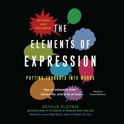 The Elements of Expression: Putting Thoughts Into Words 9781620641774