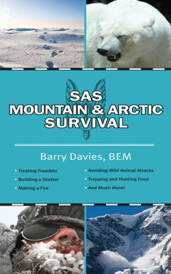 The SAS Guide to Arctic and Mountain Survival 9781620872062