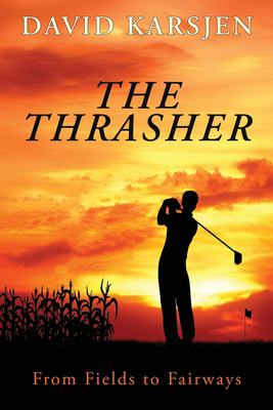 The Thrasher: From Fields to Fairways