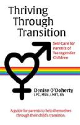 Thriving through Transition: Self-Care for Parents of Transgender Children