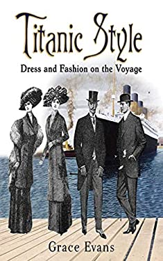 Titanic Style: Dress and Fashion on the Voyage 9781620871997