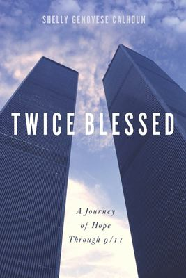 Twice Blessed: A Journey of Hope through 9/11