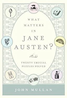 What Matters in Jane Austen?: Twenty Crucial Puzzles Solved 9781620400418