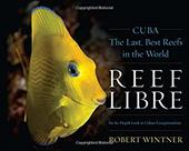 Reef Libre: CubaThe Last, Best Reefs in the World 23593297