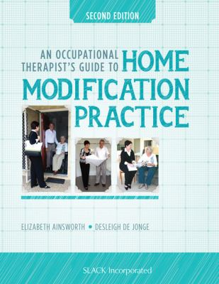 An Occupational Therapists Guide to Home Modification Practice