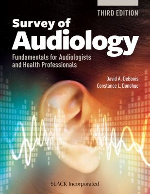 Survey of Audiology: Fundamentals for Audiologists and Health Professionals, Third Edition